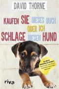 Kaufen Sie dieses Buch oder ich schlage diesen Hund