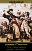 Emilio Salgari: I Pirati Della Malesia (Raccolta Completa)