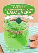 Ricette e rimedi naturali con l'aloe vera
