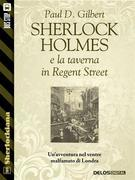 Sherlock Holmes e la taverna in Regent Street