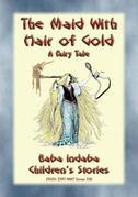 THE MAID WITH HAIR OF GOLD - A European Fairy Tale