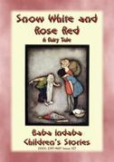 SNOW WHITE AND ROSE RED - A European Fairy Tale