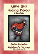 LITTLE RED RIDING HOOD - A European Fairy Tale
