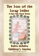 THE SON OF THE SOAP SELLER - A Fairy Tale from Persia