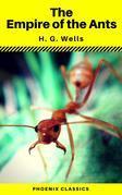 The Empire of the Ants (Phoenix Classics)