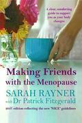 Making Friends with the Menopause: A clear and comforting guide to support you as your body changes, 2017 edition