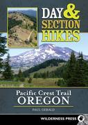 Day and Section Hikes Pacific Crest Trail: Oregon