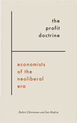 The Profit Doctrine: Economists of the Neoliberal Era