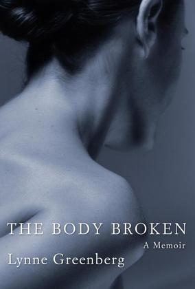 The Body Broken: A Memoir