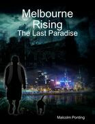 Melbourne Rising: The Last Paradise
