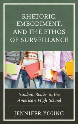 Rhetoric, Embodiment, and the Ethos of Surveillance