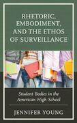 Rhetoric, Embodiment, and the Ethos of Surveillance