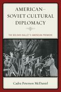 American–Soviet Cultural Diplomacy
