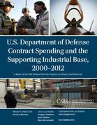 U.S. Department of Defense Contract Spending and the Supporting Industrial Base, 2000-2012