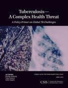 Tuberculosis—A Complex Health Threat