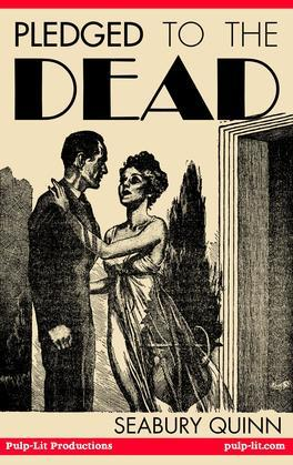 Pledged to the Dead: A classic pulp fiction novelette first published in the October 1937 issue of Weird Tales Magazine