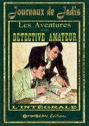 Les aventures d'un détective amateur - L'intégrale