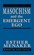 Masochism and the Emergent Ego