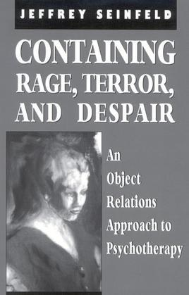 Containing Rage, Terror and Despair