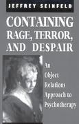 Containing Rage, Terror and Despair