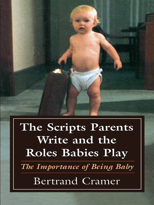 The Scripts Parents Write and the Roles Babies Play