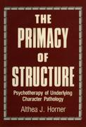 The Primacy of Structure