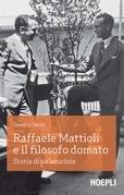Raffaele Mattioli e il filosofo domato