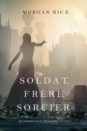 Soldat, Frère, Sorcier