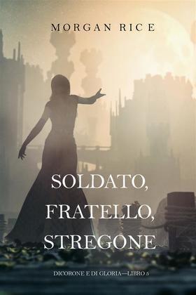 Soldato, Fratello, Stregone (Di Corone e di Gloria—Libro 5)