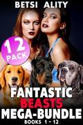 The Fantastic Beasts Mega-Bundle - 12 Pack - Books 1 - 12 (Bestiality Zoophilia Knotting Dog Sex Erotica)