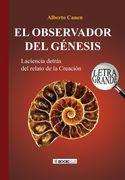 26ED EL OBSERVADOR DEL GÉNESIS. LA CIENCIA DETRÁS DEL RELATO DE LA CREACIÓN
