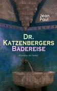 Dr. Katzenbergers Badereise (Klassiker der Satire)