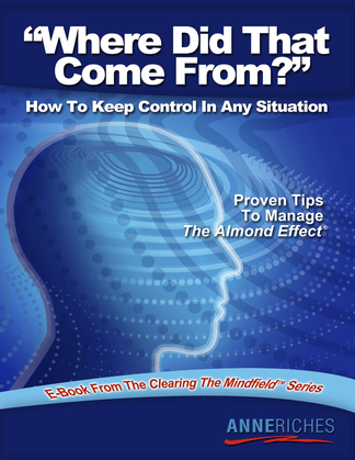 Where Did That Come From?: How to Keep Control In Any Situation
