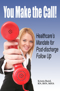 You Make the Call - Healthcare's Mandate for Post-discharge Follow Up