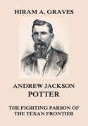 Andrew Jackson Potter - The fighting parson of the Texan frontier