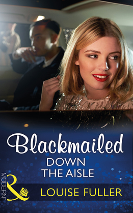 Blackmailed Down The Aisle (Mills & Boon Modern)