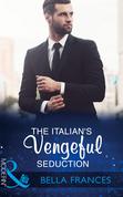 The Italian's Vengeful Seduction (Mills & Boon Modern) (Claimed by a Billionaire, Book 2)