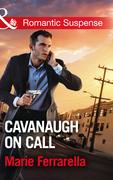 Cavanaugh On Call (Mills & Boon Romantic Suspense) (Cavanaugh Justice, Book 34)