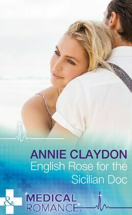 English Rose for the Sicilian Doc (Mills & Boon Medical)