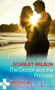 The Doctor And The Princess (Mills & Boon Medical)