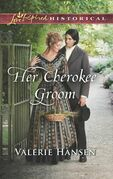 Her Cherokee Groom (Mills & Boon Love Inspired Historical)