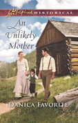 An Unlikely Mother (Mills & Boon Love Inspired Historical)