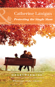 Protecting The Single Mom (Mills & Boon Heartwarming) (Shores of Indian Lake, Book 7)