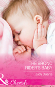 The Bronc Rider's Baby (Mills & Boon Cherish) (Rocking Chair Rodeo, Book 2)