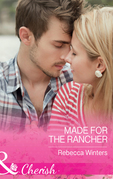 Made For The Rancher (Mills & Boon Cherish) (Sapphire Mountain Cowboys, Book 2)
