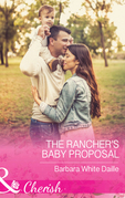 The Rancher's Baby Proposal (Mills & Boon Cherish) (The Hitching Post Hotel, Book 6)