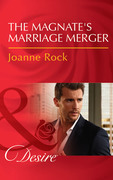 The Magnate's Marriage Merger (Mills & Boon Desire) (The McNeill Magnates, Book 2)