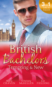 British Bachelors: Tempting & New: Seduction Never Lies / Holiday with a Stranger / Anything but Vanilla... (Mills & Boon M&B)