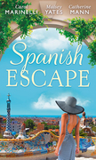 Spanish Escape: The Playboy of Puerto Banús / A Game of Vows / For the Sake of Their Son (The Alpha Brotherhood, Book 5) (Mills & Boon M&B)