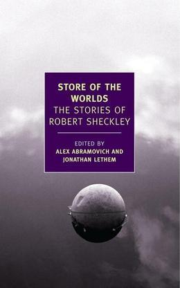 Store of the Worlds: The Stories of Robert Sheckley